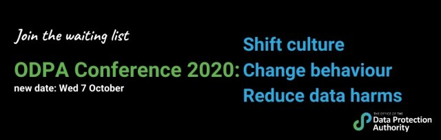 ODPA Conference 2020: shift culture, change behaviour, reduce data harms