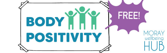 Body Positivity Course for Young Folk aged 12-16 in Moray, 5 wk course, Fridays 31st Jul - 28th Aug  2:30-4:30pm