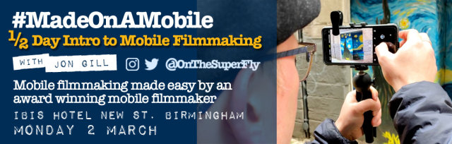 #MadeOnAMobile – 3 hour (AM or PM) Introduction to Mobile Filmmaking – Birmingham