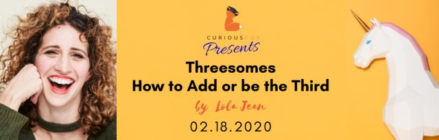 Curious Fox Presents: Adding a Third with Lola Jean