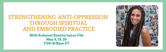 Strengthening Anti-Oppression through Spiritual and Embodied Practice