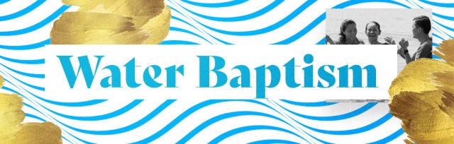 Water Baptism (Term 2 - 2021)