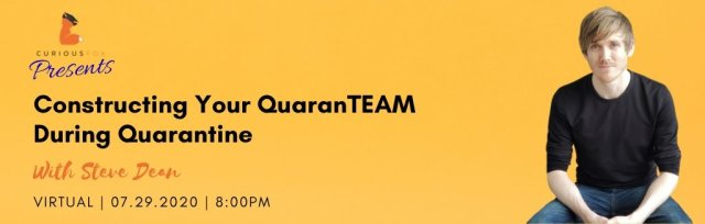 Curious Fox Presents: Constructing Your QuaranTEAM During Quarantine with Steve Dean