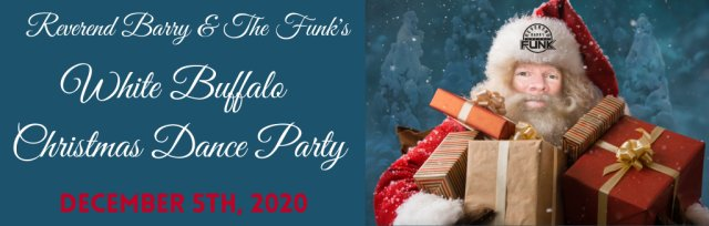 Reverend Barry & The Funk's White Buffalo Christmas Dance Party