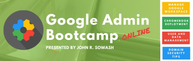 Google Admin Bootcamp (June 1-15, 2021)
