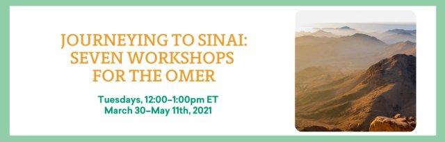 Journeying to Sinai: Seven Workshops for the Omer