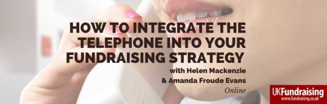 How to integrate telephone into your fundraising strategy
