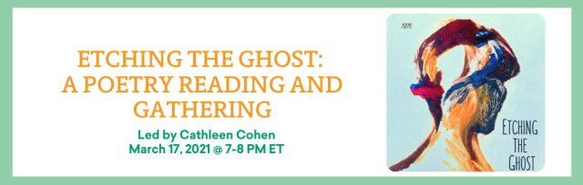 Etching the Ghost: A Poetry Reading and Gathering with Cathleen Cohen