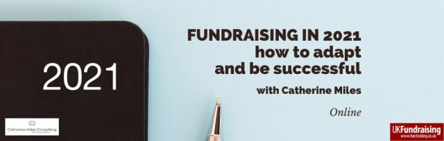 Fundraising in 2021 – how to adapt and be successful