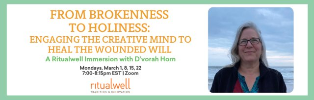 From Brokenness to Holiness: Engaging the Creative Mind to Heal the Wounded Will