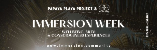 APRIL 29th - MAY 2nd IMMERSION WEEK  - Wellbeing, Arts & Consciousness experiences