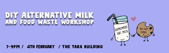 DIY Alternative Milks & Food Waste Workshop