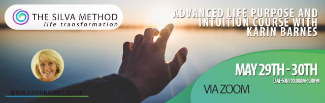 Advanced Silva Intuition and Life's Mission course  (#505) - PETERBOROUGH May 29 - 30 2021 [CID:560]