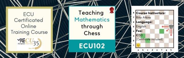 ECU102 Teaching Mathematics through Chess