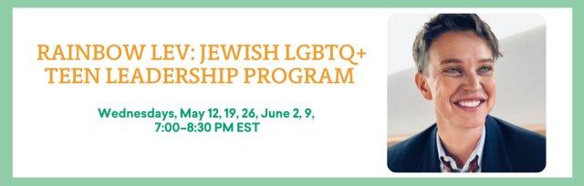 Rainbow Lev: Jewish LGBTQ+ Teen Leadership Program: Second Cohort