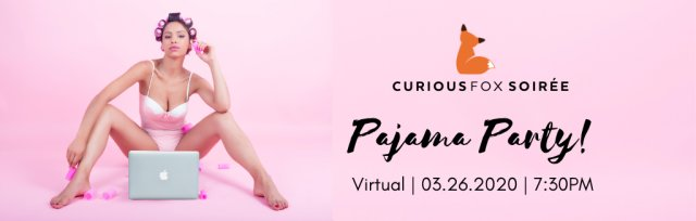Curious Fox Soirée: Virtual Pajama Party