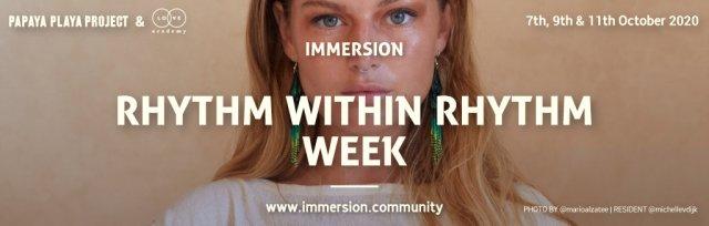 IMMERSION - RHYTHM WITHIN RHYTHM WEEK