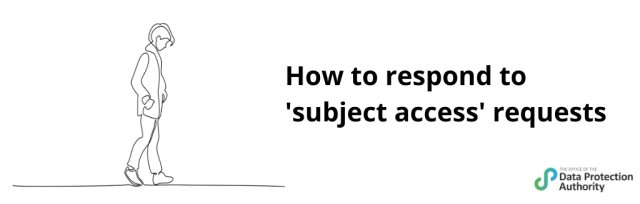 How to respond to 'subject access requests'