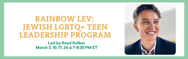 Rainbow Lev: Jewish LGBTQ+ Teen Leadership Program