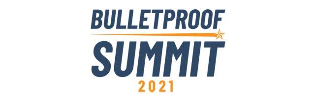 Bulletproof Summit 2021