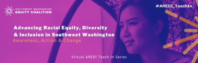 Advancing Racial Equity, Diversity and Inclusion in SW Washington (AREDI)