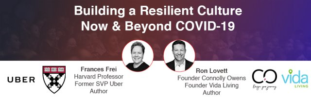 """Building a Resilient Culture: Now & Beyond COVID 19"""