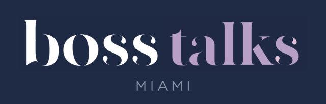 Boss Talks Miami Events Featuring Sandi Glandt