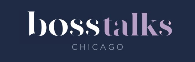 Boss Talks Chicago Chapter Launch Featuring Ilyce Glink