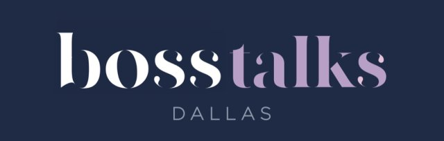 Boss Talks Dallas Featuring Kiara Orbe