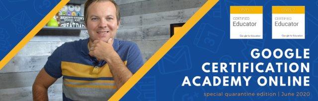Google Certification Academy ONLINE (June AM)