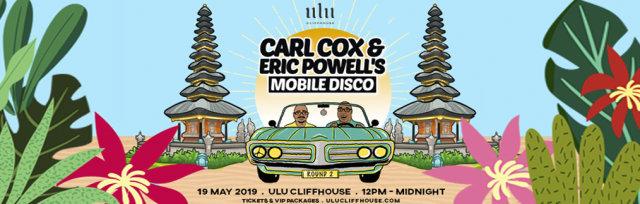 ULU CLIFFHOUSE PRESENTS CARL COX & ERIC POWELL'S MOBILE DISCO