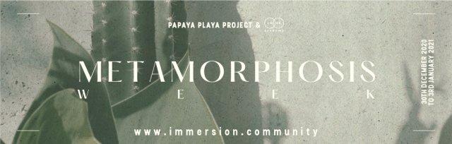 METAMORPHOSIS IMMERSION WEEK