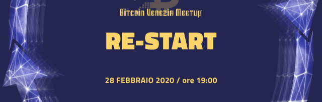 RINVIATO - Bitcoin Venezia Meetup | Re-Start