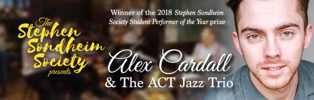 The Sondheim Society Presents: Alex Cardall & The ACT Jazz Trio
