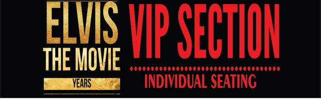 ELVIS THE MOVIE YEARS - VIP SECTION