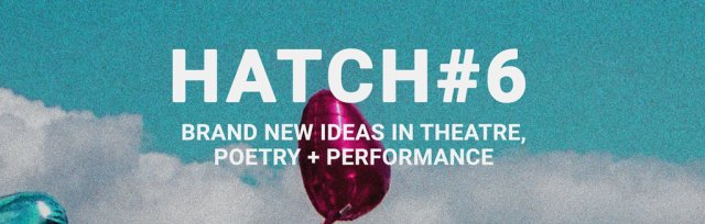 Brainchild Presents Hatch #6