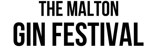 Malton Gin Festival 2021 Sunday 11th July 2021 noon - 5 pm Doggy's welcome today!