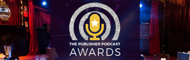 The Publisher Podcast Awards 2020