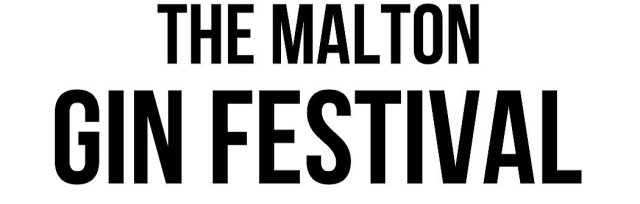 Malton Gin Festival 2020 Friday 17th April 2020 6pm - 10pm