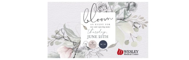 Bloom: An Event for New & Expecting Moms- a 2020 Virtual Event