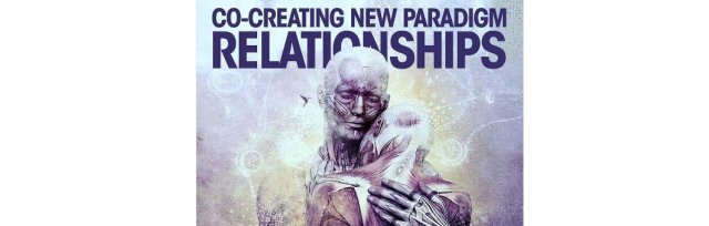 London: Co-creating New Paradigm Relationships