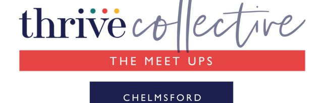 Thrive Collective: The Meet Up - Chelmsford