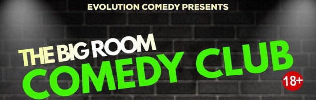 The Big Room Evolution Comedy Club