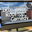 07.11.20 7:30PM The Virtual Version of the IRL (In Real Life) Rooftop Comedy Show image