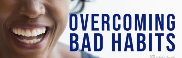 Overcoming Bad Habits - Tavistock Branch Class