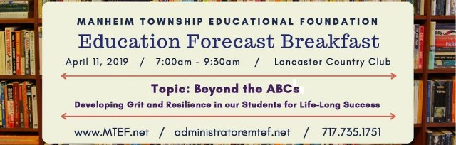 Education Forecast Breakfast: Beyond the ABCs -  Developing Grit and Resilience in our Students for Life-Long Success