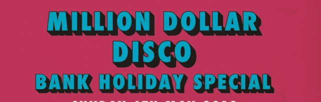 Million Dollar Disco Bank Holiday Special