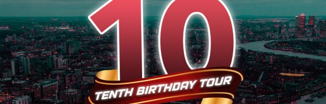 Don't Flop: Tenth Birthday Tour - London