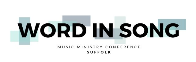 Word In Song Conference Suffolk