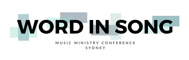 Word in Song Conference 2019 - Sydney